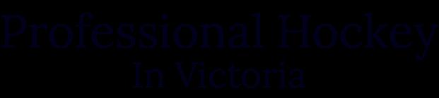 Professional Hockey in Victoria